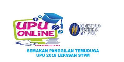 Semakan Panggilan Temuduga UPU 2018 Lepasan STPM/Setaraf