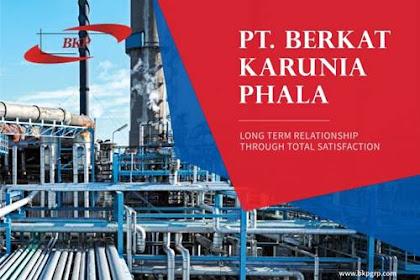 Lowongan PT. Berkat Karunia Phala Pekanbaru Oktober 2018