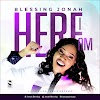 Download: Blessing Jonah - Here I Am | @blessingjonah