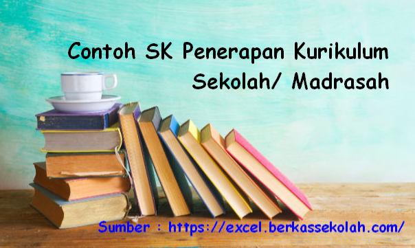 Contoh SK Penerapan Kurikulum Sekolah/ Madrasah