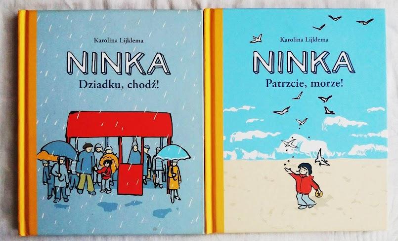 Ninka. Dziadku, chodź! oraz Ninka. Patrzcie, morze! - Karolina Lijklema