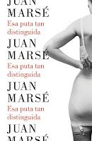 """""""Esa puta tan distinguida"""" de Juan Marcé"""