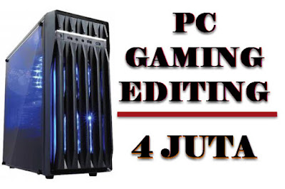 RAKIT PC GAMING dan EDITING VIDEO YOUTUBE HANYA 4 JUTAAN DIJAMIN MUANTAB 100%