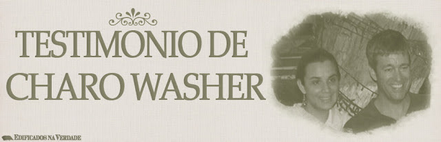 Testimonio de Charo Washer - Esposa de Paul Washer