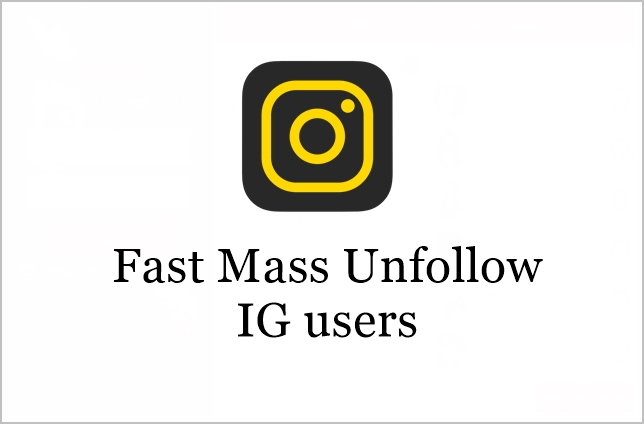 How to Fast Mass Unfollow on Instagram