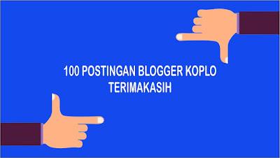 Terimakasih, 100 Postingan Pertama Blogger Koplo