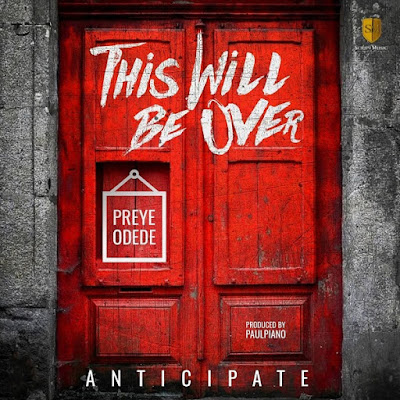 [Music + Video] Preye Odede – This Will be Over