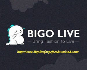 About Bigo Live For Pc