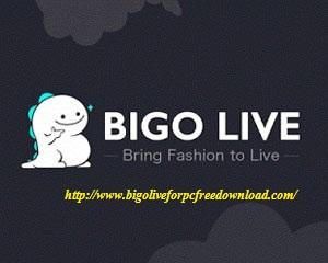 About Bigo Live For Pc