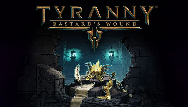 TYRANNY BASTARDS WOUND REPACK-FREE DOWNLOAD