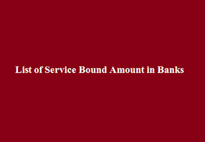 List of Service Bound Amount in Government Banks