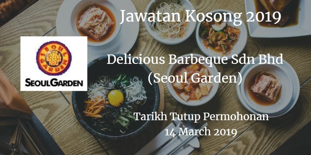 Jawatan Kosong Delicious Barbeque Sdn Bhd (Seoul Garden) 14 March 2019