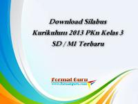 Download Silabus Kurikulum 2013 PKn Kelas 3 SD / MI Terbaru