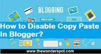 How to Disable Copy Paste In Blogger for protect your blog content.