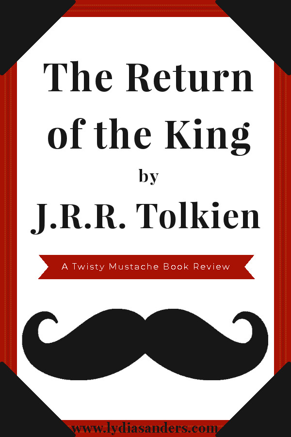 The Return of the King by J.R.R. Tolkien | Lydia Sanders #TwistyMustacheReviews