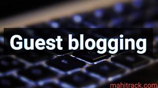 Guest blogging, guest posting, guest blogging ke fayde, guest post karne ke fayde