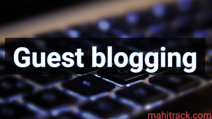 Guest blogging क्या है और इसके क्या फायदे है?