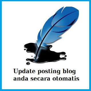 cara setting update posting blog otomatis