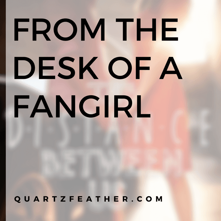 Introducing From the Desk of a Fangirl