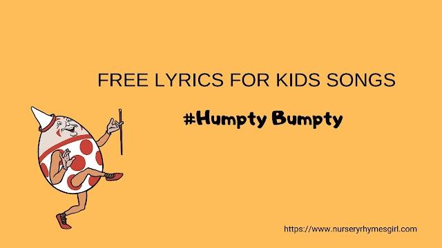 Free nursery rhymes lyrics for kids #10 Humpty Dumpty New Version BUMPTY