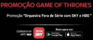 Cadastrar Promoção Sky GBO Game of Thrones 2018 Orquestra Fora de Série