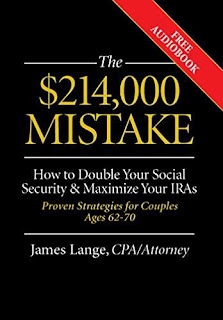 The $214,000 Mistake: How to Double Your Social Security & Maximize Your IRAs, Proven Strategies for Couples Ages 62-70 free book promotion James Lange