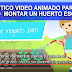 VIDEO ANIMADO para enseñar a los peques EL HUERTO ESCOLAR.