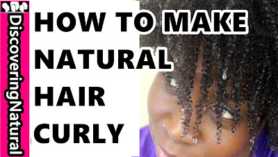 HOW TO MAKE NATURAL HAIR CURLY DiscoveringNatural