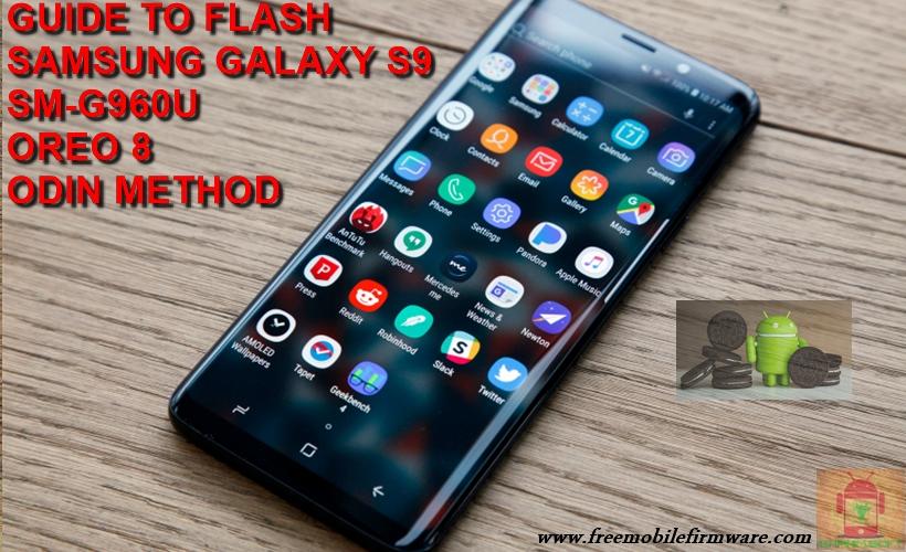 Guide To Flash Samsung Galaxy S9 G960U Oreo 8 0 0 Odin