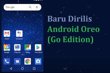 Android Oreo Go Edition, OS Baru Dirilis Google Untuk Smartphone Low-end