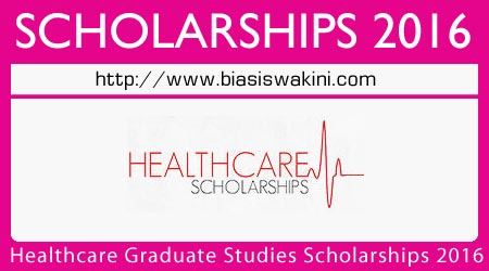 Healthcare Graduate Studies Scholarships 2016