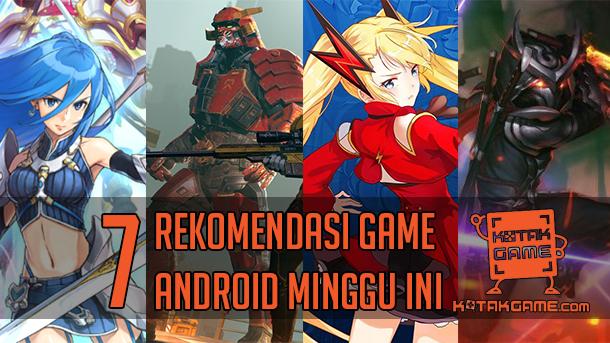 [SPECIAL] 7 Rekomendasi Game Android Minggu Ini