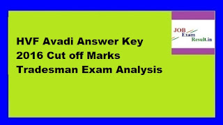 HVF Avadi Answer Key 2016 Cut off Marks Tradesman Exam Analysis