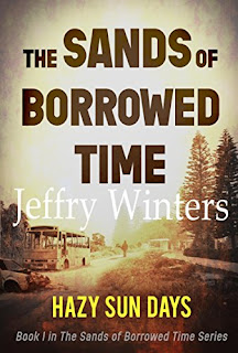 The Sands of Borrowed Time - a  post apocalyptic tale of survival by Jeffry Winters