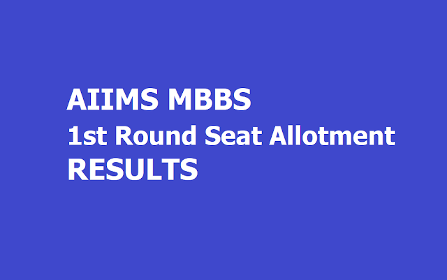 AIIMS MBBS 1st round Seat Allotment Results 2019 at mbbs.aiimsexams.org