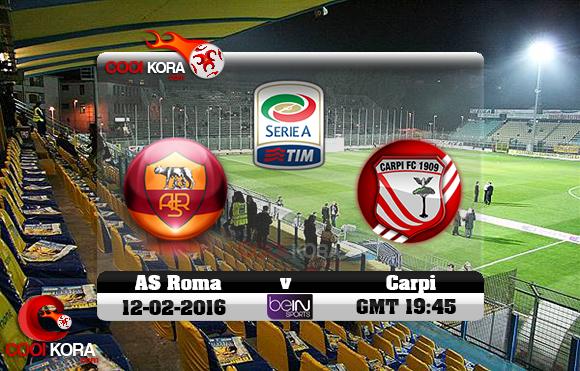مشاهدة مباراة كاربي وروما اليوم 12-2-2016 في الدوري الإيطالي