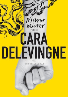 Mirror, Mirror - Cara Delevingne. Rowan Coleman