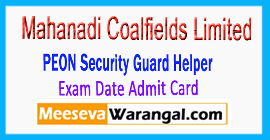 MCL Mahanadi Coalfields Limited PEON Security Guard Helper Exam Date Admit Card 2017