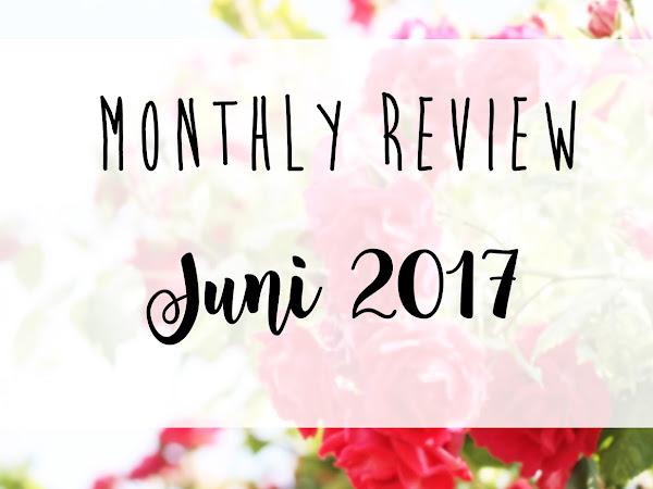 MONTHLY REVIEW #6: Juni 2017 | Serien & Bücher,  mein Monat in Bildern und ein paar Lieblingsklicks
