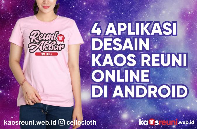 4 Aplikasi Desain Kaos Reuni Online di Android