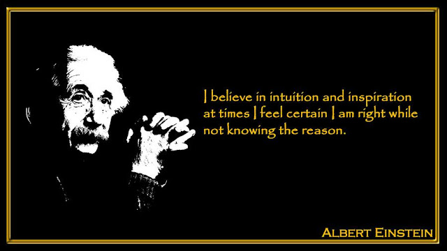 I believe in intuition and inspiration at times Albert Einstein quotes