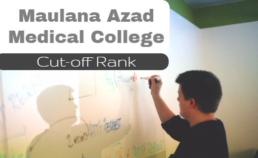 Maulana Azad Medical College (MAMC): Cut-off Ranks