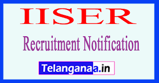 IISER Indian Institute of Science Education and Research, Recruitment Notification 2017