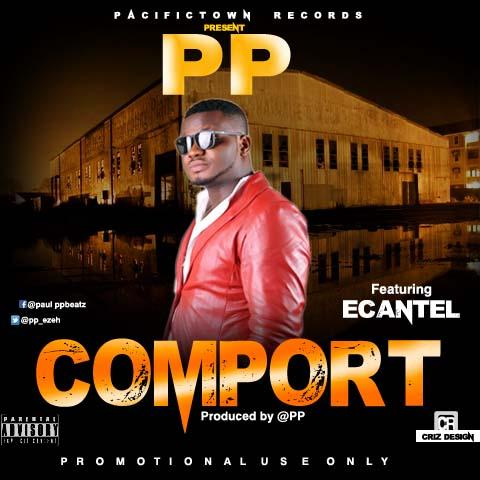 Music: PP - ComPort Feat. Ecantel (Prod By @Pp_Ezeh) New Song