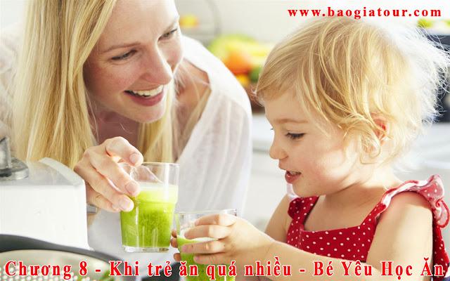 Chương 8 - Khi trẻ ăn quá nhiều - Bé Yêu Học Ăn