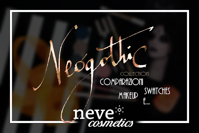 neogothic collection neve cosmetics review comparazioni makeup review recensione swatches