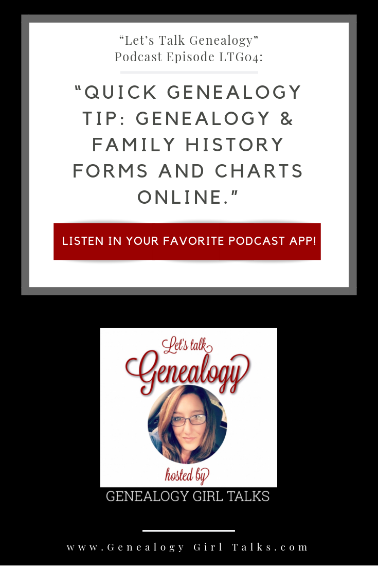 LTG04: Quick Genealogy Tip - Genealogy & Family History Forms and Charts Available Online