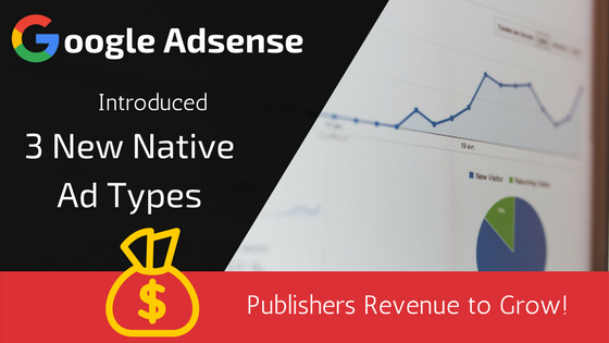 Google Adsense - New Native Ad Types