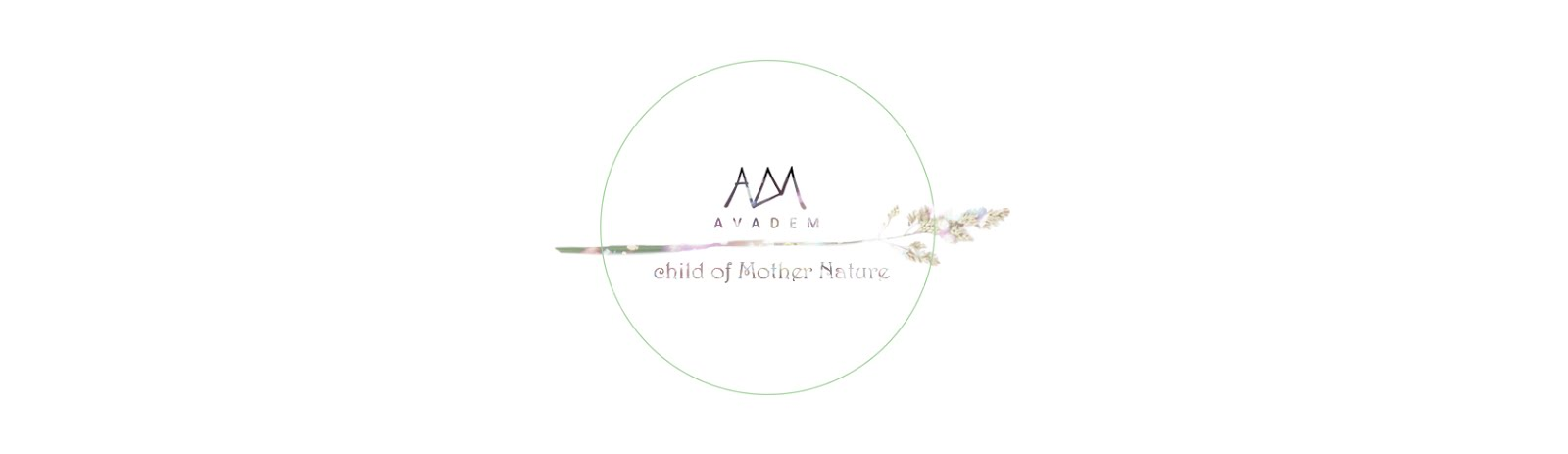 AVADEM - child of Mother Nature