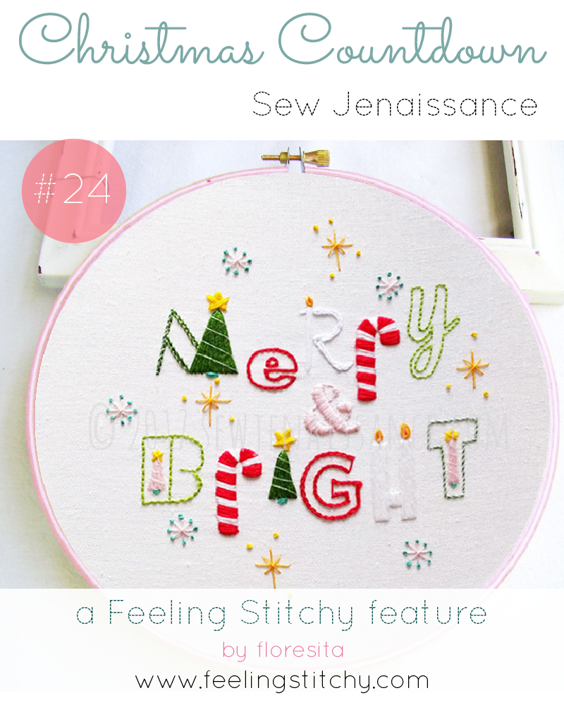 Christmas Countdown 24 - Sew Jenaissance Merry and Bright pattern, featured on Feeling Stitchy by floresita